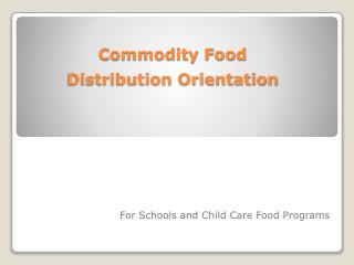 Commodity Food Distribution Orientation