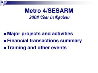 Metro 4/SESARM 2008 Year in Review