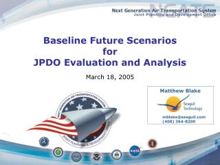Baseline Future Scenarios  for  JPDO Evaluation and Analysis