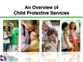 An Overview of  Child Protective Services