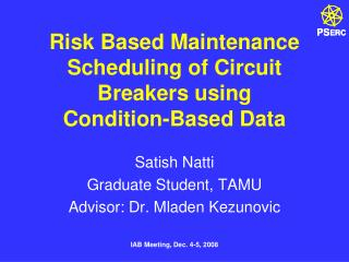 Risk Based Maintenance Scheduling of Circuit Breakers using Condition-Based Data