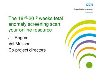 The 180-206 weeks fetal anomaly screening scan: your online resource