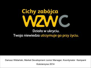 Dariusz Wiślański, Market Development Junior Manager, Koordynator  Kampanii Kościerzyna 2014