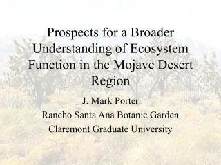 Prospects for a Broader Understanding of Ecosystem Function in the Mojave Desert Region