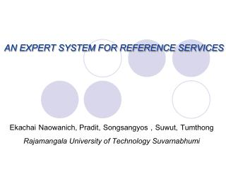 AN EXPERT SYSTEM FOR REFERENCE SERVICES