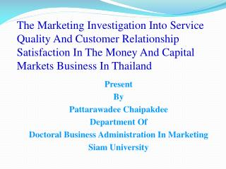 Present  By Pattarawadee Chaipakdee Department Of Doctoral Business Administration In Marketing