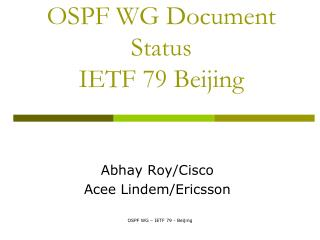 OSPF WG Document Status IETF 79 Beijing