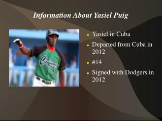 Information About Yasiel Puig