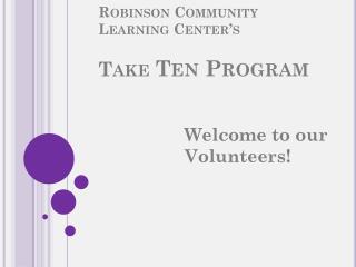 Robinson Community Learning Center's Take  Ten Program