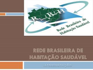 REDE BRASILEIRA DE   HABITAÇÃO SAUDÁVEL