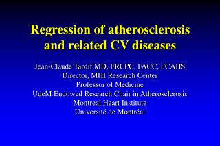 Regression of atherosclerosis and related CV diseases