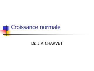 Croissance normale