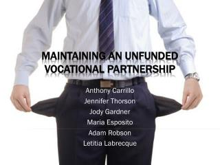 Maintaining an Unfunded Vocational Partnership