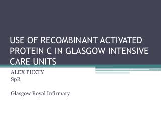 USE OF RECOMBINANT ACTIVATED PROTEIN C IN GLASGOW INTENSIVE CARE UNITS