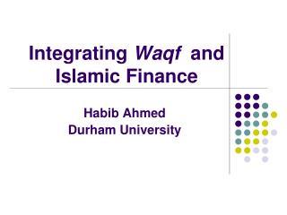 Integrating  Waqf   and Islamic Finance