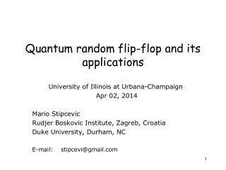 Quantum random flip-flop and its applications