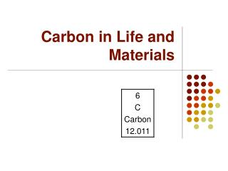 Carbon in Life and Materials