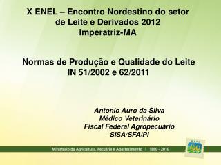 Normas de Produção e Qualidade do Leite  IN 51/2002 e 62/2011
