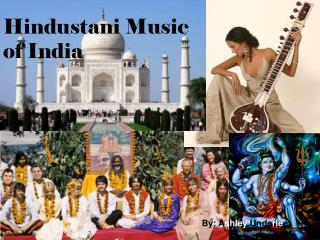 Hindustani Music                                   of India