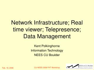 Network Infrastructure; Real time viewer; Telepresence; Data Management