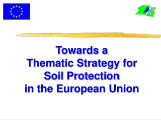 Towards a  Thematic Strategy for  Soil Protection in the European Union