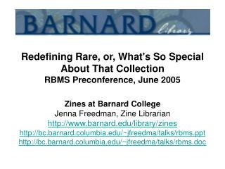 Redefining Rare, or, What's So Special About That Collection RBMS Preconference, June 2005