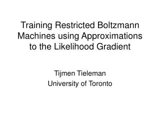 Training Restricted Boltzmann Machines using Approximations to the Likelihood Gradient