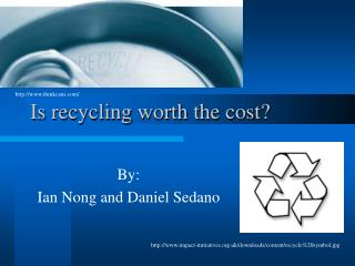 Is recycling worth the cost?