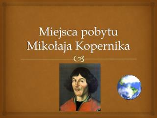 Miejsca pobytu Mikołaja Kopernika
