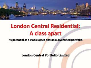 London Central Residential: A class apart