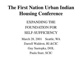 The First Nation Urban Indian Housing Conference