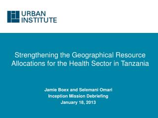 Strengthening the Geographical Resource Allocations for the Health Sector in Tanzania
