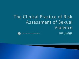 The Clinical Practice of Risk Assessment of Sexual Violence
