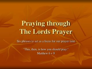 Praying through  The Lords Prayer