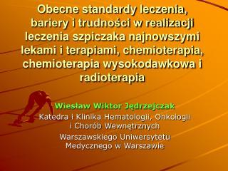 Wiesław Wiktor Jędrzejczak Katedra i Klinika Hematologii, Onkologii i Chorób Wewnętrznych