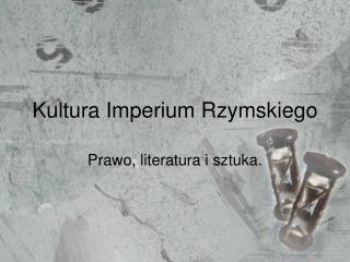 Kultura Imperium Rzymskiego