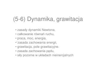 ( 5 -6) Dynamika, grawitacja