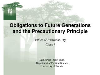Obligations to Future Generations and the Precautionary Principle