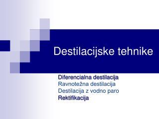 Destilacijske tehnike