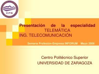 Presentaci�n de la especialidad  TELEM�TICA ING. TELECOMUNICACI�N