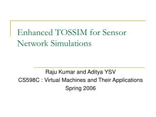 Enhanced TOSSIM for Sensor Network Simulations