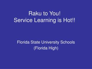 Raku to You! Service Learning is Hot!!