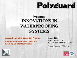 INNOVATIONS IN WATERPROOFING SYSTEMS