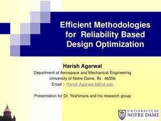 Efficient Methodologies for  Reliability Based Design Optimization