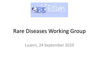 Rare Diseases Working Group