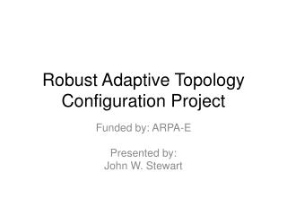 Robust Adaptive Topology Configuration Project