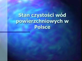 Stan czystości wód powierzchniowych w Polsce