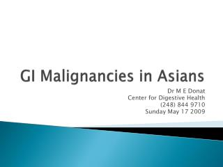 GI Malignancies in Asians