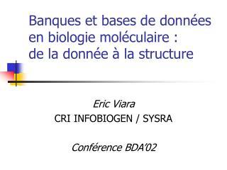 Banques et bases de données en biologie moléculaire : de la donnée à la structure