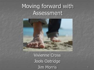 Moving forward with Assessment